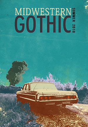 midwestern gothic literary journal summer 2018